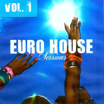 Euro House Sessions Vol. 1