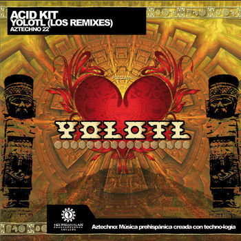 Yolotl (Los Remixes)