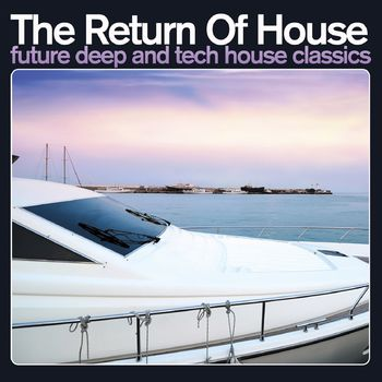 The Return of House:Future Deep and Tech House CD2