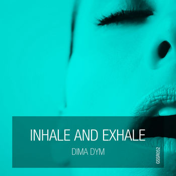 Inhale And Exhale