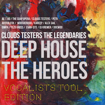 Deep House The Heroes: Vocalist's Tool Edition