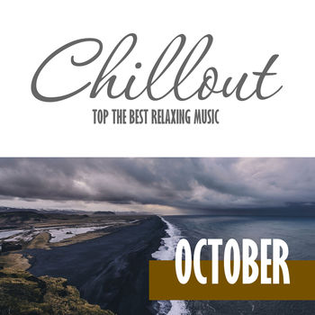 Chillout October 2016 - Top 10 October Relaxing Chill Out & Lounge Music