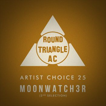 Artist Choice 25. Moonwatch3r (2nd Selection)