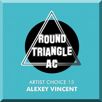 Artist Choice 15. Alexey Vincent