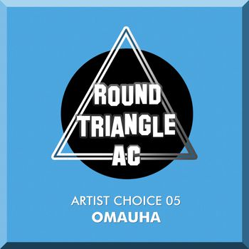 Artist Choice 05. Omauha