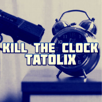 Kill The Clock