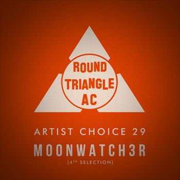 Artist Choice 29. Moonwatch3r (4th Selection)