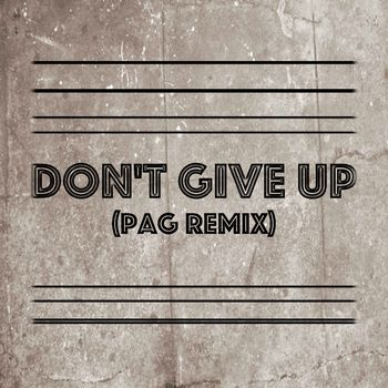 Don't Give Up (Pag Remix)
