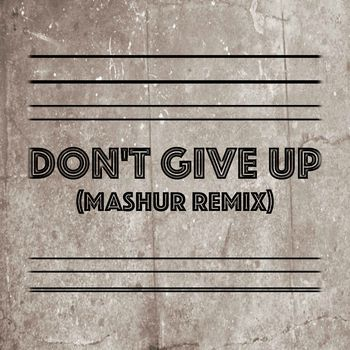 Don't Give Up (Mashur Remix)