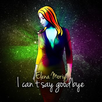 I Can't Say Good Bye