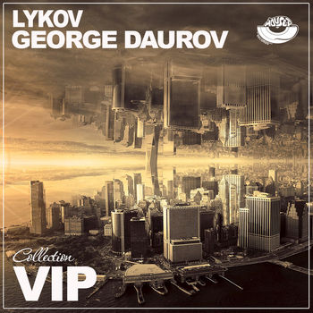 Lykov & George Daurov VIP Collection
