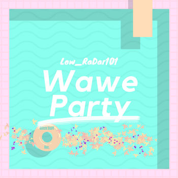 Wawe Party