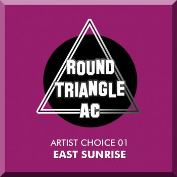 Artist Choice 01. East Sunrise