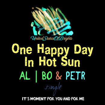 One Happy Day In Hot Sun