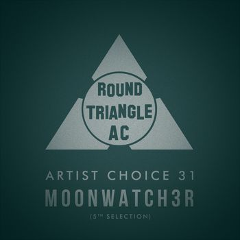 Artist Choice 31: Moonwatch3r (5th Selection)