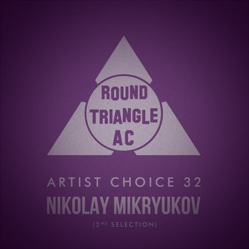 Artist Choice 32: Nikolay Mikryukov (2nd Selection)
