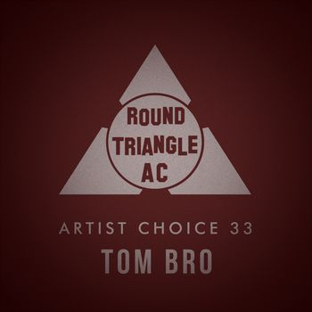 Artist Choice 33: Tom Bro