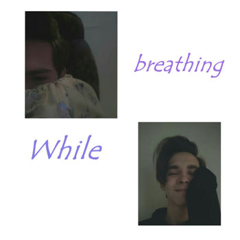 While Breathing