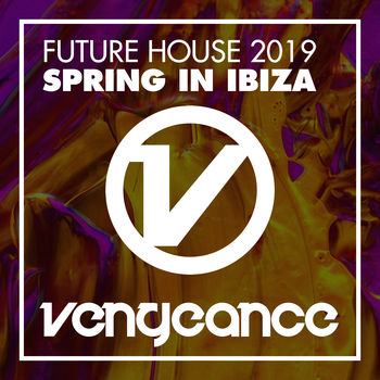 Future House 2019 - Spring In Ibiza