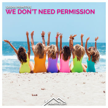We Don't Need Permission